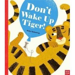 Don't Wake Up Tiger!